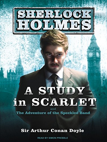 A Study in Scarlet and the Adventure of the Speckled Band (Sherlock Holmes): Doyle, Arthur Conan
