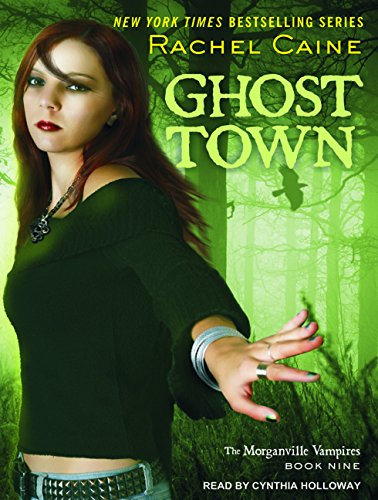 Ghost Town (Morganville Vampires): Caine, Rachel