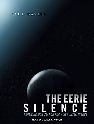 9781400165513: The Eerie Silence: Renewing Our Search for Alien Intelligence