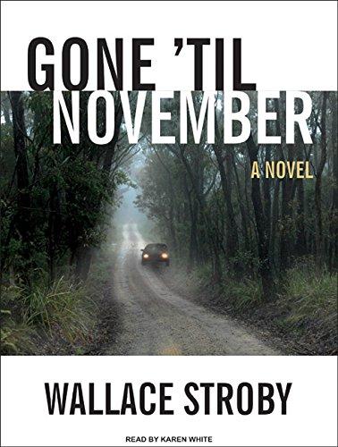 9781400165629: Gone 'til November: A Novel
