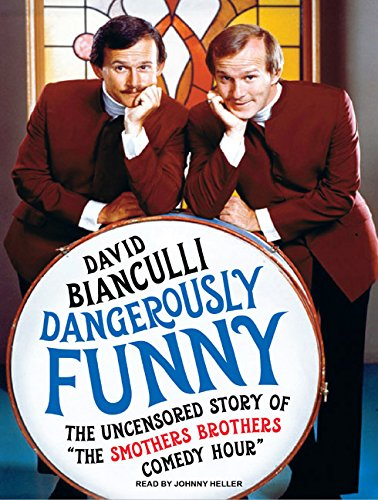 """9781400165704: Dangerously Funny: The Uncensored Story of """"The Smothers Brothers Comedy Hour"""""""