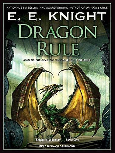Dragon Rule (Age of Fire): Knight, E. E.