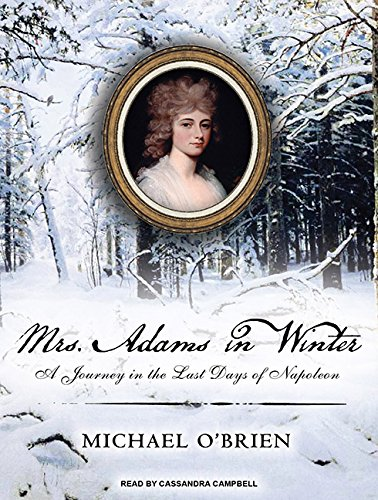 9781400166312: Mrs. Adams in Winter: A Journey in the Last Days of Napoleon