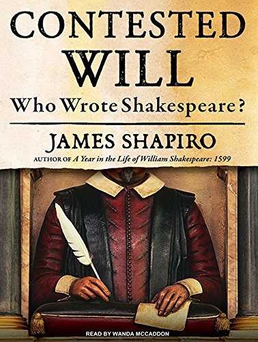 9781400166480: Contested Will: Who Wrote Shakespeare?