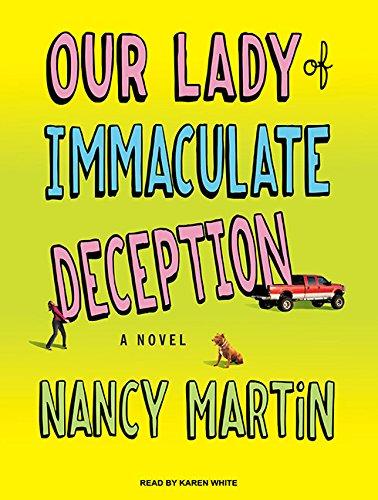 Our Lady of Immaculate Deception: A Novel (Roxy Abruzzo): Martin, Nancy
