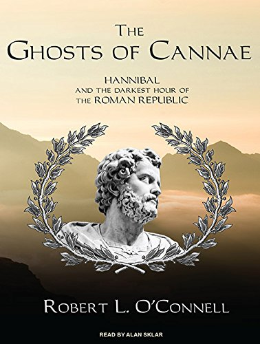 9781400167227: The Ghosts of Cannae: Hannibal and the Darkest Hour of the Roman Republic