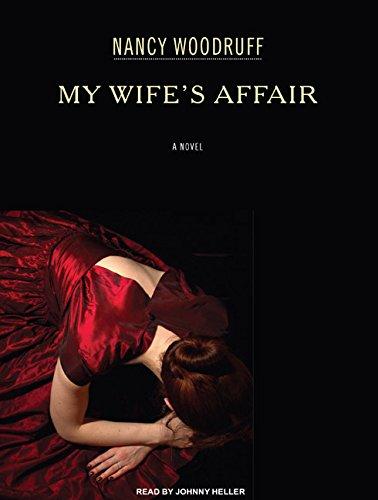 My Wife's Affair: A Novel: Nancy Woodruff