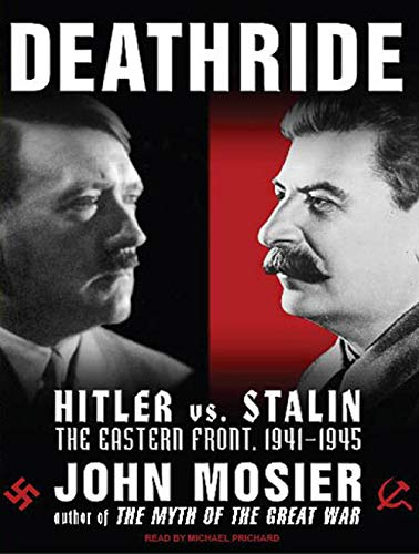 9781400167364: Deathride: Hitler vs. Stalin---the Eastern Front, 1941-1945