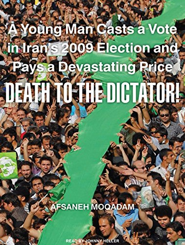 9781400167722: Death to the Dictator!: A Young Man Casts a Vote in Iran's 2009 Election and Pays a Devastating Price