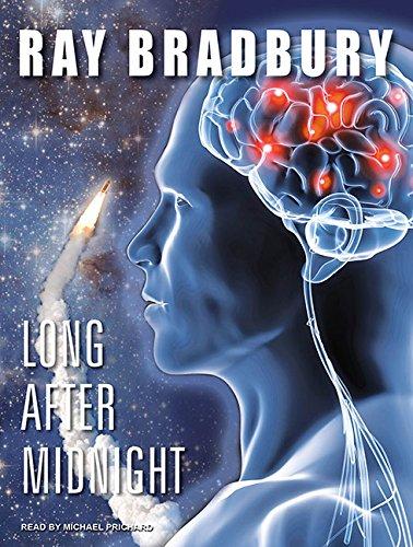 Long After Midnight: Bradbury, Ray
