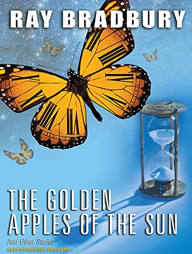 The Golden Apples of the Sun: And Other Stories (140016821X) by Bradbury, Ray