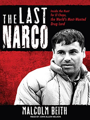 9781400168958: The Last Narco: Inside the Hunt for El Chapo, the World's Most-Wanted Drug Lord
