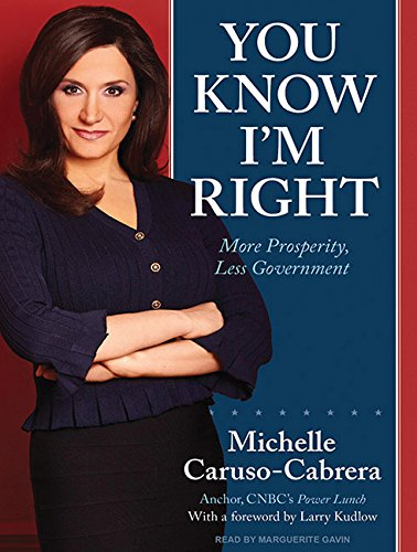 9781400169627: You Know I'm Right: More Prosperity, Less Government