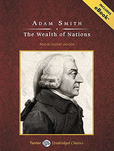 The Wealth of Nations (Tantor Unabridged Classics): Smith, Adam