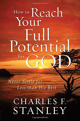 9781400200924: How to Reach Your Full Potential for God