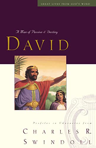 9781400202249: Great Lives: David: A Man of Passion and Destiny (Great Lives from God's Word)