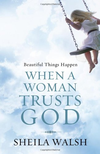 9781400202430: Beautiful Things Happen When a Woman Trusts God