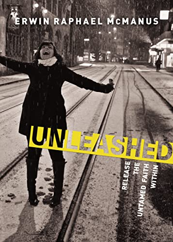 9781400202546: Unleashed: Release the Untamed Faith Within
