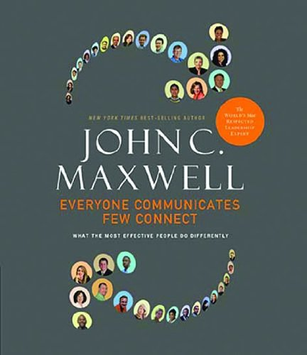 9781400202553: Everyone Communicates Few Connect: What the Most Effective People Do Differently