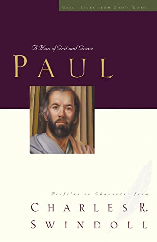 9781400202591: Paul: A Man of Grace and Grit (Great Lives Series)