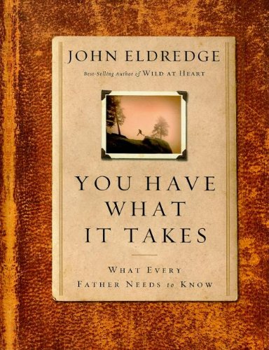 You Have What it Takes: Eldredge, John