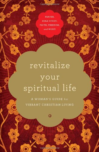 Revitalize Your Spiritual Life: A Woman's Guide: Thomas, Angela; Walsh,