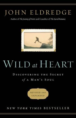 9781400202812: Wild at Heart: Discovering the Secret of a Man's Soul