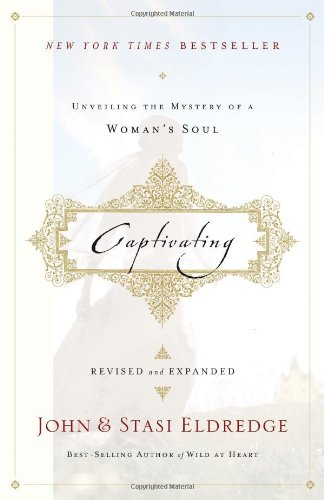 9781400202829: Captivating: Unveiling the Mystery of a Woman's Soul