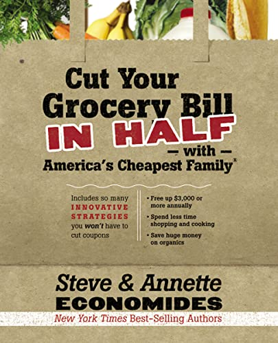 Cut Your Grocery Bill in Half with America's Cheapest Family: Includes So Many Innovative ...
