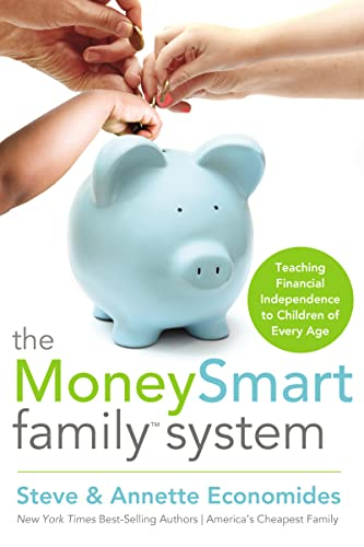 The MoneySmart Family System: Teaching Financial Independence: Economides, Steve, Economides,