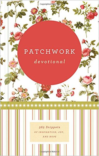 9781400202874: Patchwork Devotional: 365 Snippits of Inspiration, Joy, and Hope