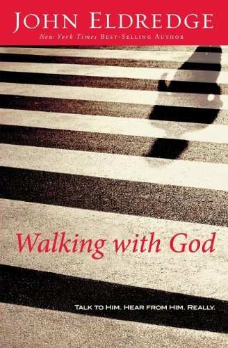 9781400202904: Walking with God: Talk to Him. Hear from Him. Really.