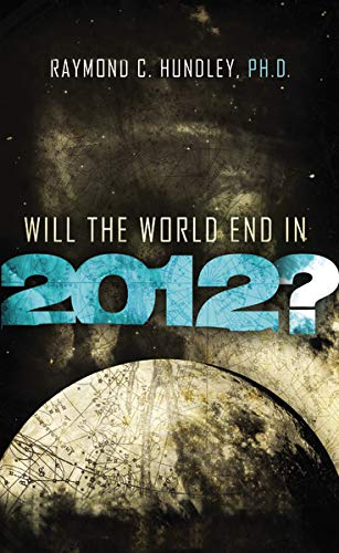 9781400202966: Will the World End in 2012?