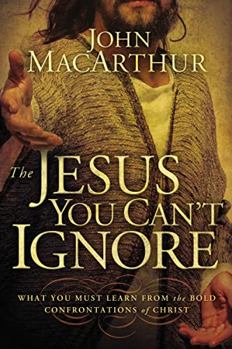 9781400202973: The Jesus You Can't Ignore: What You Must Learn from the Bold Confrontations of Christ