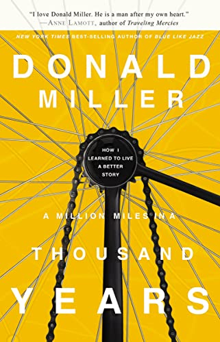 9781400202980: A Million Miles in a Thousand Years: How I Learned to Live a Better Story