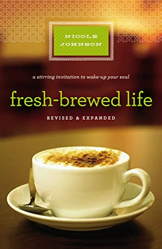 9781400203154: Fresh-Brewed Life: A Stirring Invitation to Wake Up Your Soul, Revised & Updated Edition