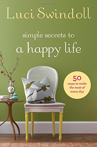9781400203536: Simple Secrets to a Happy Life