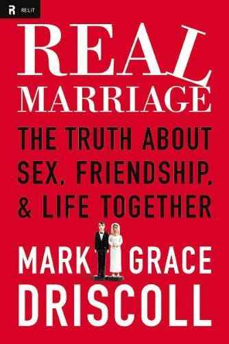 9781400203833: Real Marriage: The Truth About Sex, Friendship, and Life Together