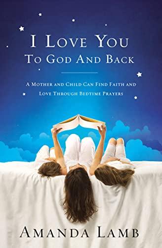 I Love You to God and Back: Lamb, Amanda