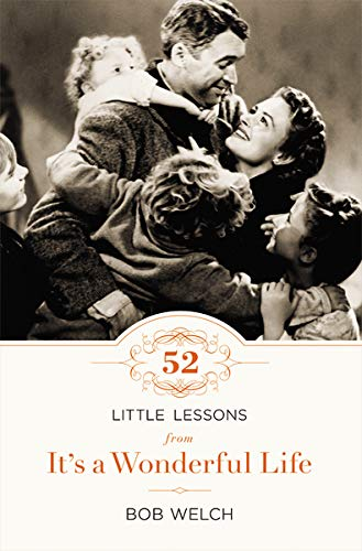 52 Little Lessons from It's a Wonderful Life: Welch, Bob