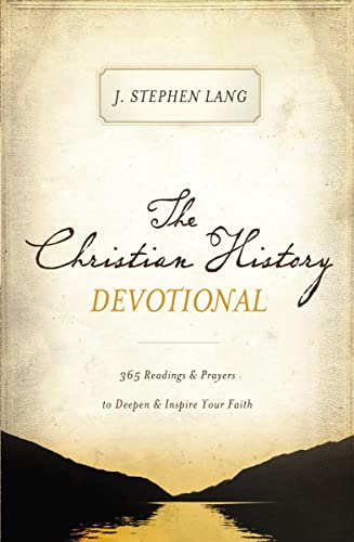 9781400204335: The Christian History Devotional: 365 Readings and Prayers to Deepen and Inspire Your Faith