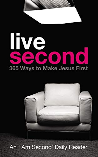 Live Second: 365 Ways to Make Jesus First (I Am Second Daily Readers): Bender, Doug