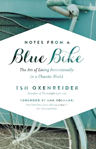 9781400205578: Notes from a Blue Bike: The Art of Living Intentionally in a Chaotic World