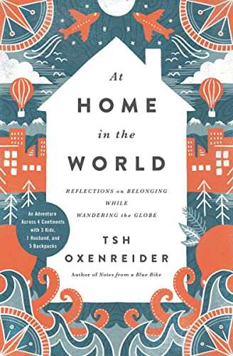 9781400205592: At Home in the World: Reflections on Belonging While Wandering the Globe