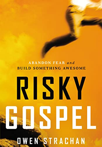 9781400205790: Risky Gospel: Abandon Fear and Build Something Awesome