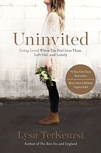 9781400205875: Uninvited: Living Loved When You Feel Less Than, Left Out, and Lonely