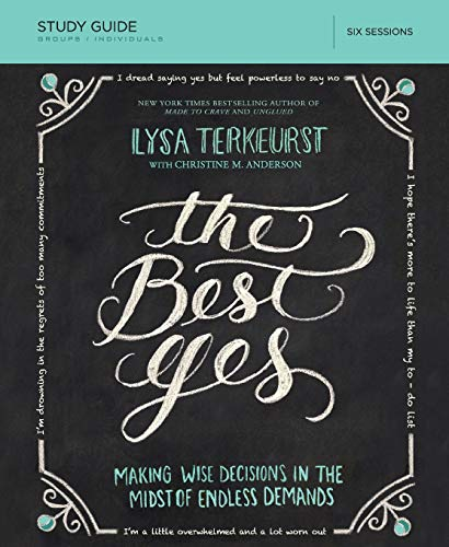 9781400205967: The Best Yes Study Guide: Making Wise Decisions in the Midst of Endless Demands