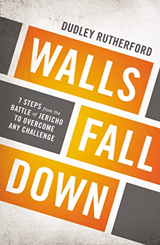 9781400206032: Walls Fall Down: 7 Steps from the Battle of Jericho to Overcome Any Challenge