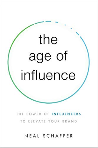 9781400216369: Age of Influence: The Power of Influencers to Elevate Your Brand