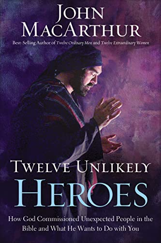 9781400274840: Twelve Unlikely Heroes-International Edition: How God Commissioned Unexpected People in the Bible and What He Wants to Do with You